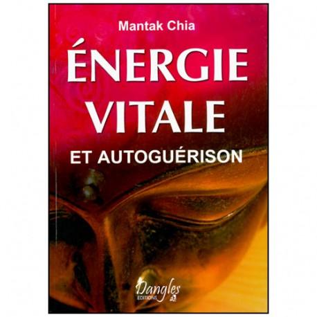 Energie Vitale & Autoguérison - Mantak Chia
