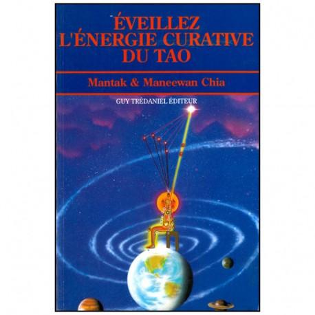 Eveillez l'Energie curative du Tao - Mantak & Maneewan Chia
