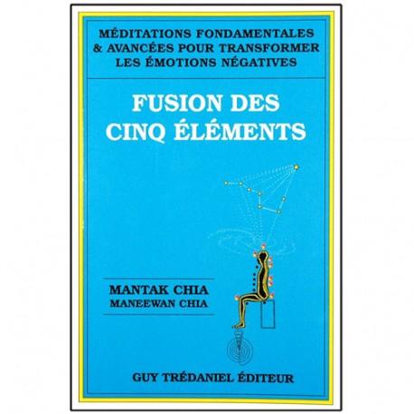 Fusion des cinq éléments - Mantak Chia