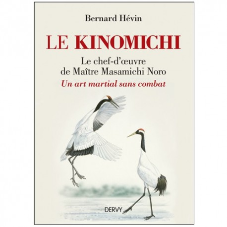 Le Kinomichi un art martial sans combat - Bernard Hévin