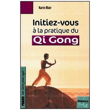 Initiez-vous à la pratique du Qi Gong - Karin Blair