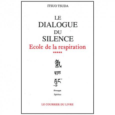 Le dialogue du silence, école de la respiration - Itsuo Tsuda