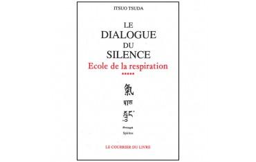 Le dialogue du silence, école de la respiration (volume 5) - Itsuo Tsuda