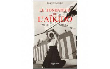 Le fondateur de l'Aïkido, Morihei Ueshiba - Laurent Schang