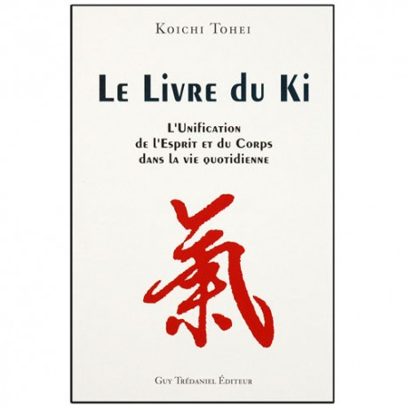 Le livre du Ki - Koichi Tohei