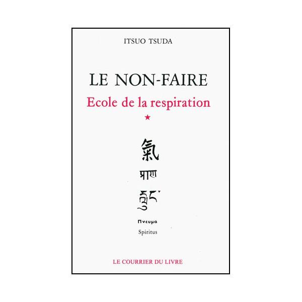 Le non-faire, école de la respiration (vol.1) - Itsuo Tsuda