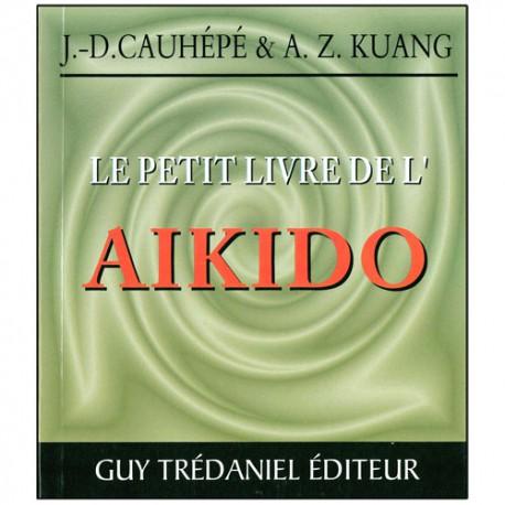 Le petit livre de l'Aikido - J.D. Cauhépé & A.Z. Kuang