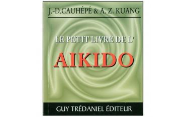 Le petit livre de l'Aïkido - J.D. Cauhépé & A.Z. Kuang