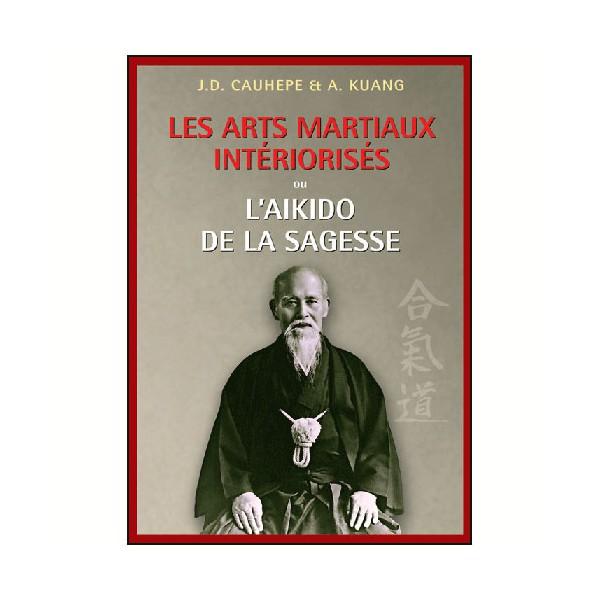 Les Arts Martiaux intériorisés ou l'Aikido de la sagesse - Cauhépé
