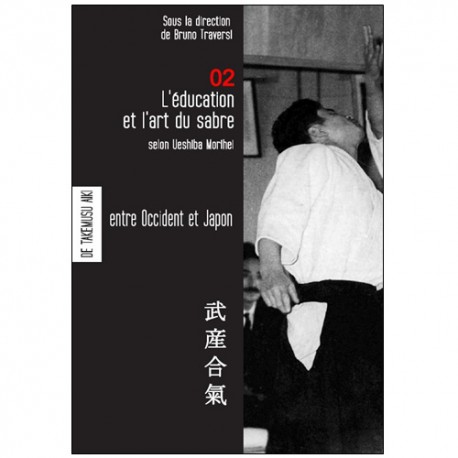 Les carnets de Takemusu Aiki Vol.2 - M Ueshiba/Bruno Traversi