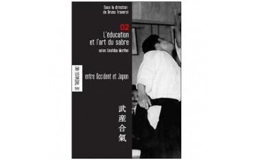 Les carnets de Takemusu Aïki volume 2, L'éducation et l'art du sabre - selon Morihei Ueshiba sous la direction de Bruno Traversi