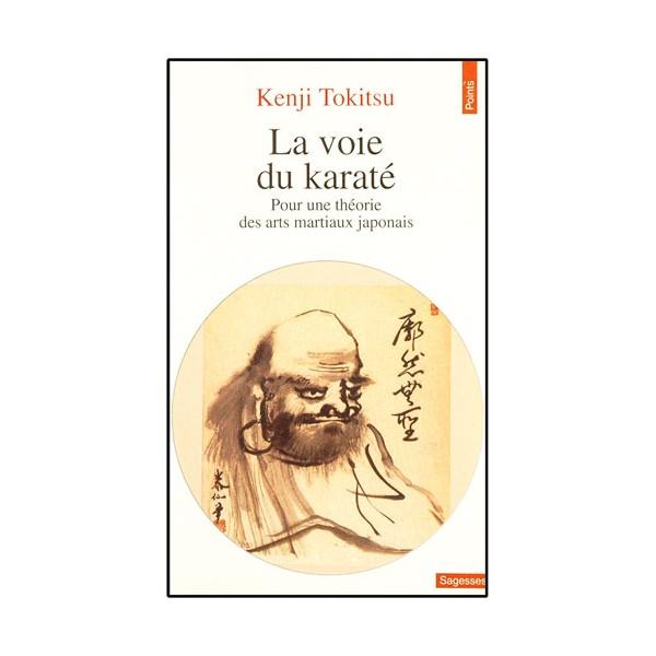 La voie du Karaté, pour une théorie arts mart. jap - Kenji Tokitsu