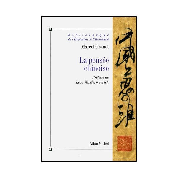 La pensée chinoise - Marcel Granet