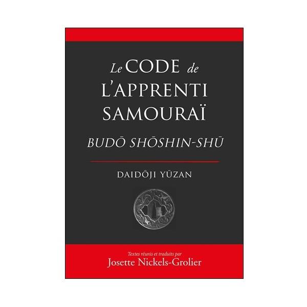 Le code de L'Apprenti Samouraï Budo Shoshin-Shu - Nickels-Grolier