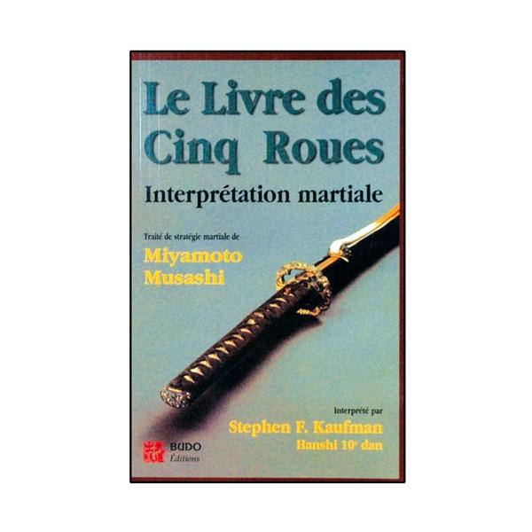 Le livre des 5 roues, interprétation martiale - Musashi/Kaufmann