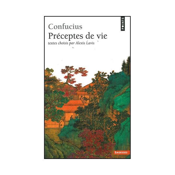 Préceptes de vie - Confucius