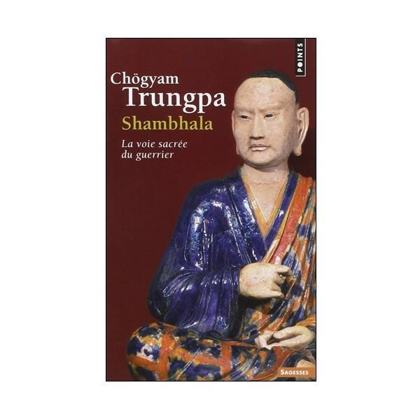 Shambhala, la voie sacrée du guerrier - Chögyam Trungpa