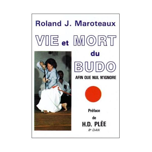 Vie et Mort du Budo - Roland J.Maroteaux