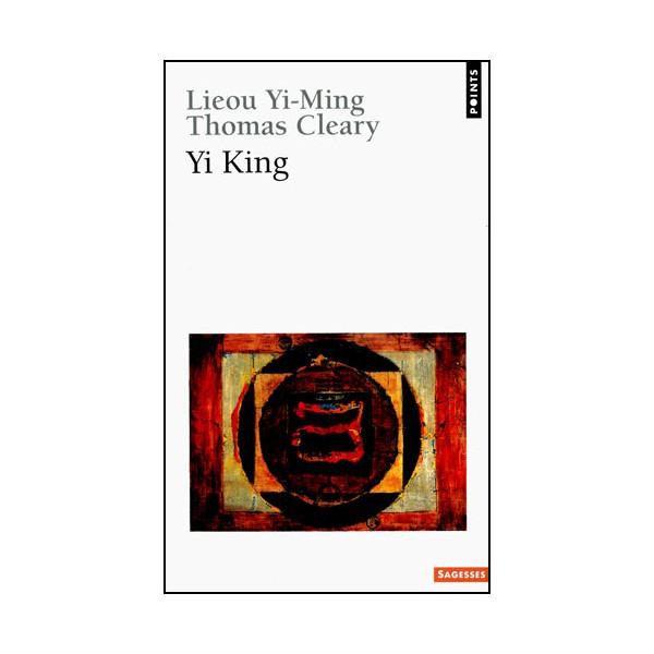 Yi King - Thomas Cleary, Lieou Yi-Ming