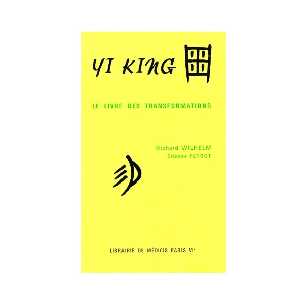 Yi King le livre des transformations - R Wilhem/E Perrot(ed brochée)