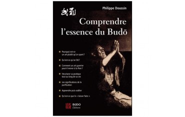 Comprendre l'essence du Budo - Philippe Doussin