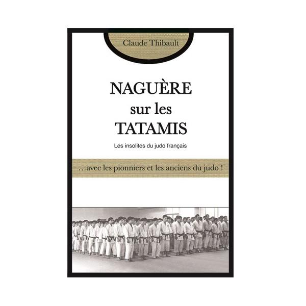 Naguère sur les Tatamis, les insolites du judo français - C. Thibault