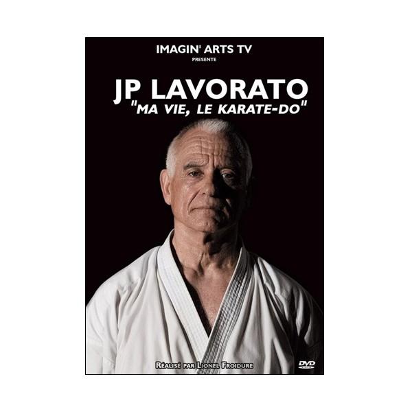 """Jean-Pierre Lavorato """"Ma vie, le Karate-Do"""" - Jean-Pierre Lavorato"""
