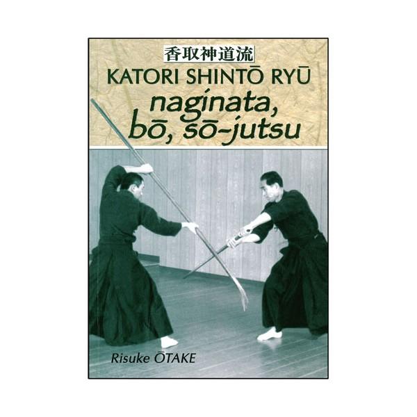 Katori Shinto Ryu, Naginata, Bo & So-Jutsu - Risuke Otake