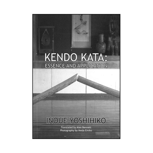 Kendo Kata, essence & application - Inoue Yoshihiko (anglais)