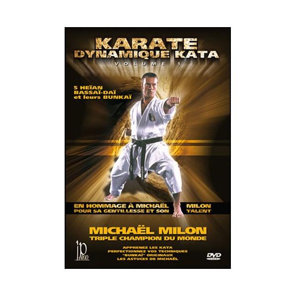 Karaté dynamique kata, vol.1 - Michael Milon