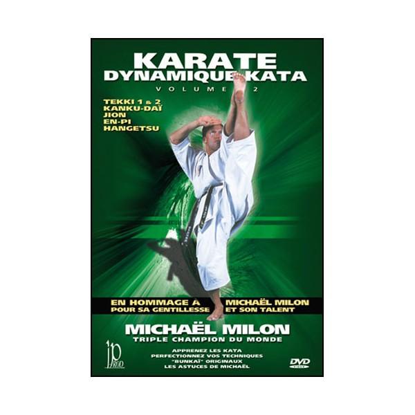 Karaté dynamique kata, vol.2 - Michael Milon