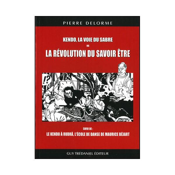 Kendo, la voie du sabre ou le révolution du savoir être - Delorme
