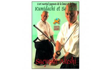 Kumidachi et So Jutsu, l'art martial japonais de la lance et de l'épée - Sueyoshi Akeshi