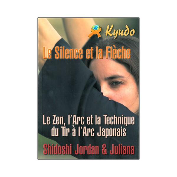 Kyudo le silence et la flêche (l'arc et la technique) - Shidoshi