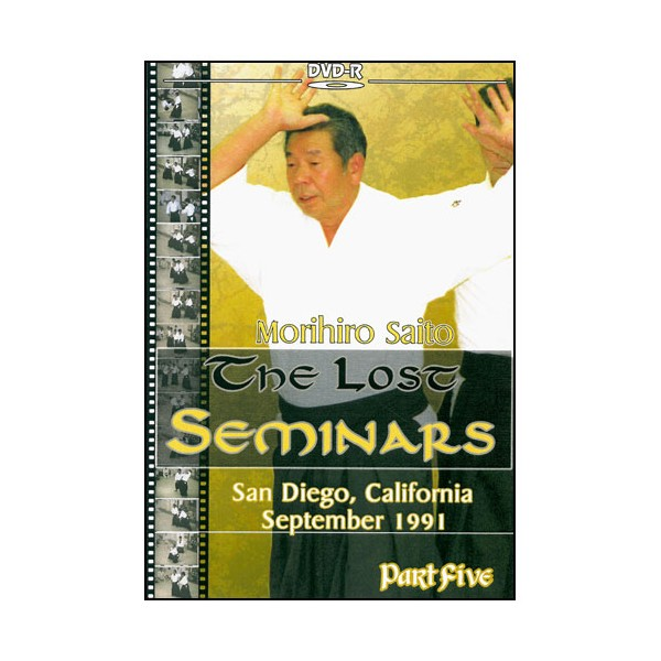The Lost Seminars Part.5 - Morihiro Saito