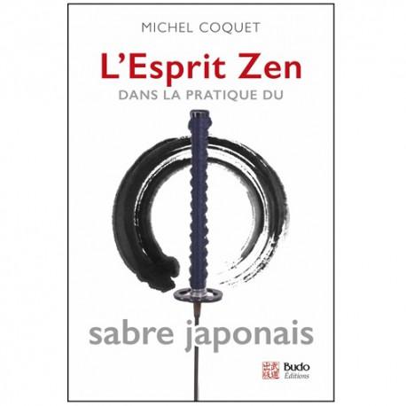 L'esprit Zen dans la pratique du sabre japonais - Michel Coquet