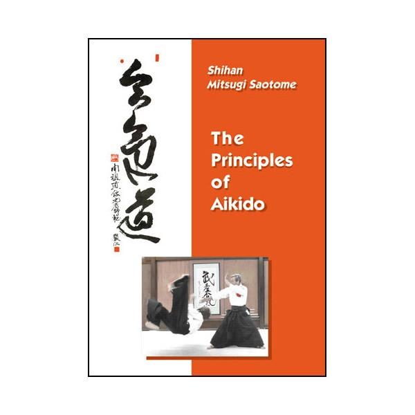 The Principles of Aikido - Saotome