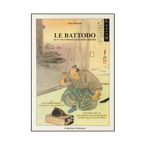 Le Battodo, ou la voie authentiq. du sabre japonais - J-Pierre Reniez