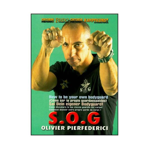 S.O.G. comment devenir votre propre garde du corps - Pierfederici