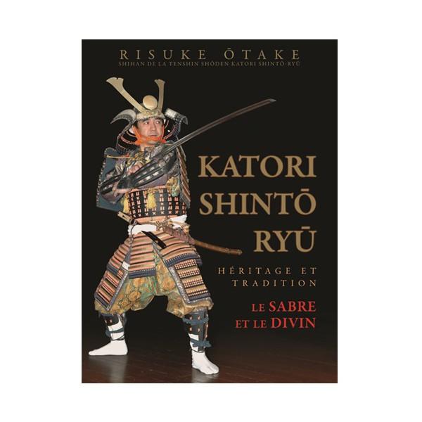 Le sabre et le divin, Katori Shinto Ryu (2° édition) - Risuke Otake