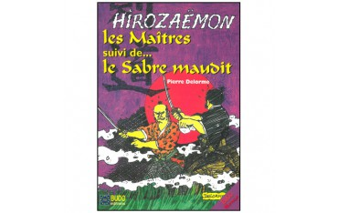 Hirozaemon, Les Maîtres + Le Sabre maudit (bande dessinée)- Pierre Delorme