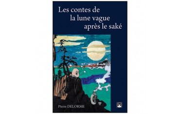 Les contes de la lune vague après le saké - Pierre Delorme