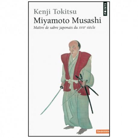 Miyamoto Musashi, maître de sabre du XVIIe siècle- Kenji Tokitsu