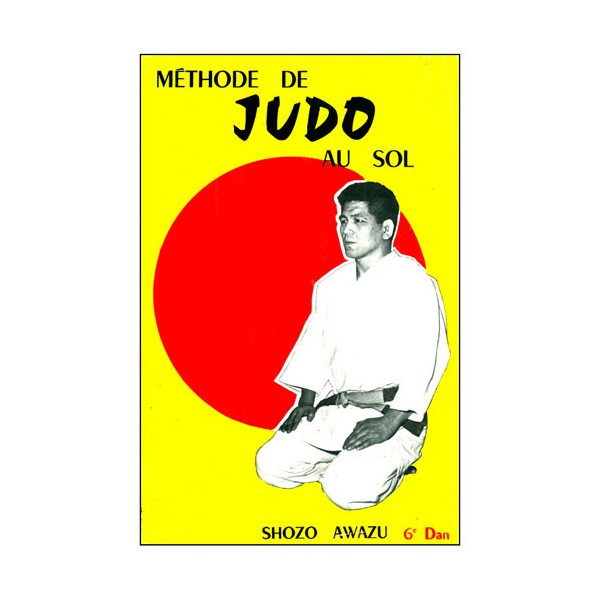 Méthode de Judo au sol - Shozo Awazu