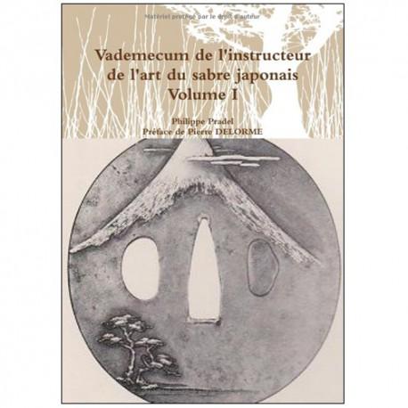 Vademecum de l'instructeur de l'art du sabre japonais 1  - P Pradel