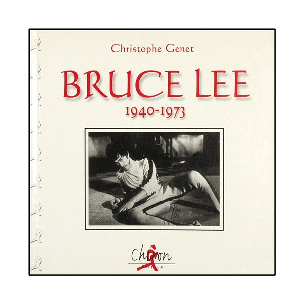 Bruce Lee 1940-1973 - Christophe Genet