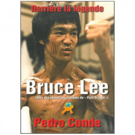 Bruce Lee Derrière la légende - Pedro Conde