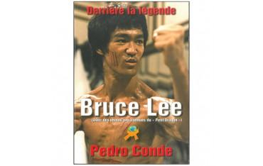 Bruce Lee, derrière la légende - Pedro Conde
