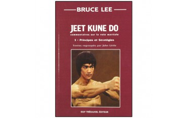 Bruce Lee, Jeet Kune Do volume 1, principes et stratégies - John Little