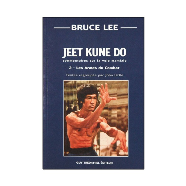 Bruce Lee Jeet Kune Do 2, les armes du combat - John Little